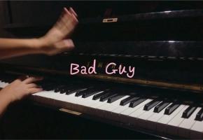 【钢琴】Bad Guy - Billie Eilish