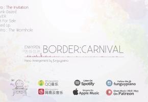 ENHYPEN 新专辑 钢琴合集「BORDER:CARNIVAL」