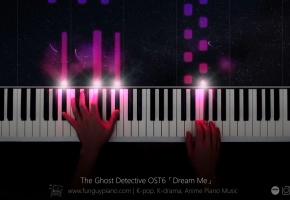Joy & Mark 今天的侦探OST6「Dream Me 名为我的梦」钢琴