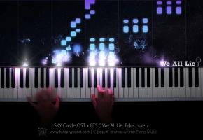 天空之城 OST x BTS「We All Lie: Fake Love」钢琴