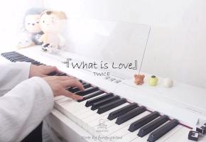 【钢琴改編】Twice - What is Love