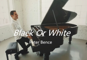 我又带着我的一次性钢琴来了。Michael Jackson - Black Or White - 【Peter Bence】