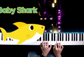 YouTube播放量第一的神曲《Baby Shark》钢琴演奏(附曲谱)
