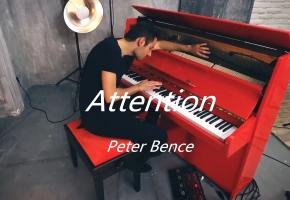 小红琴入坑曲 Attention - Charlie Puth (Piano Cover) - 【Peter Bence】