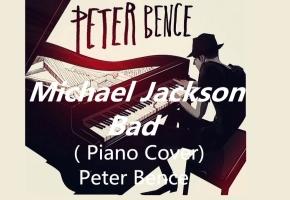 Michael Jackson - Bad (Piano Cover) -【Peter Bence】