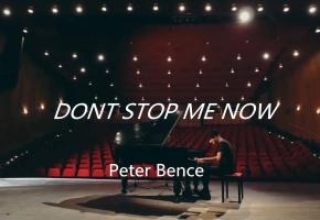 皇后乐队 Queen - Dont Stop Me Now  Piano Cover - 【Peter Bence】
