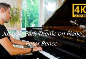 【4K】侏罗纪公园钢琴主题曲 Jurassic Park Theme on Piano - Peter Bence