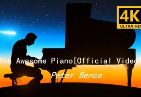 【4K】你们的青春回来了 The Awesome Piano - Peter Bence [Official Video]