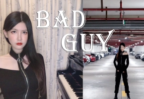 【钢琴】《Bad Guy》- Billie Eilish   原创MV Duh~~